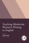 Teaching Modernist Women's Writing in English (Options for Teaching #51) Cover Image