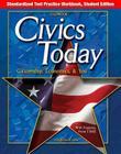Civics Today: Citizenship, Economics, & You, Standardized Test Practice Workbook, Student Edition (Civics Today: Citzshp Econ You) Cover Image