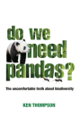 Do We Need Pandas?: The Uncomfortable Truth About Biodiversity Cover Image