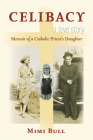 Celibacy, a Love Story: Memoir of a Catholic Priest's Daughter Cover Image
