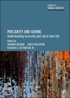 Precarity and Ageing: Understanding Insecurity and Risk in Later Life (Ageing in a Global Context) Cover Image