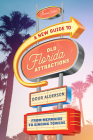 A New Guide to Old Florida Attractions: From Mermaids to Singing Towers Cover Image
