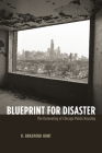 Blueprint for Disaster: The Unraveling of Chicago Public Housing (Historical Studies of Urban America) Cover Image