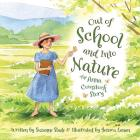 Out of School and Into Nature: The Anna Comstock Story Cover Image