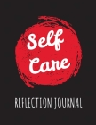 Self Care Reflection Journal: For Adults - For Autism Moms - For Nurses - Moms - Teachers - Teens - Women - With Prompts - Day and Night - Self Love Cover Image