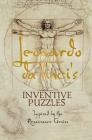 Leonardo Da Vinci's Inventive Puzzles: Inspired by the Renaissance Genius Cover Image