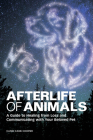 Afterlife of Animals: A Guide to Healing from Loss and Communicating with Your Beloved Pet Cover Image