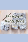 The Useful Knots Book: How to Tie the Most Practical Knots: Discover the Only Knots You'll Ever Need Cover Image