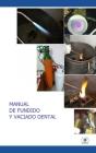 Manual de Fundido y Vaciado Dental: Guía Práctica Cover Image