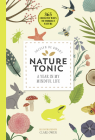 Nature Tonic: A Year in My Mindful Life (365 Creative Mindfulness) Cover Image