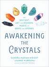 Awakening the Crystals: The Ancient Art and Modern Magic of Gems and Stones Cover Image