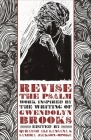 Revise the Psalm: Work Celebrating the Writing of Gwendolyn Brooks Cover Image