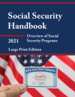 Social Security Handbook 2021: Overview of Social Security Programs, Large Print Edition Cover Image