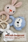 Adorable Amigurumi: Step-by-Step Instructions for Crocheted Toys for Mom, Gift for Kids: Mother's Day Gift 2021, Happy Mother's Day, Gift Cover Image
