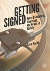Getting Signed: Record Contracts, Musicians, and Power in Society Cover Image