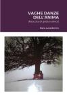Vaghe Danze Dell'anima: (Raccolta di grida e silenzi) Cover Image