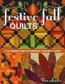 Festive Fall Quilts: 21 Fun Applique Projects for Halloween, Thanksgiving & More Cover Image