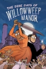 The Dire Days of Willowweep Manor Cover Image