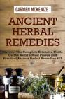 Ancient Herbal Remedies: Discover the Complete Extensive Guide on the Worlds Most Proven and Practical Ancient Herbal Remedies.#15 Cover Image