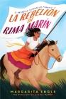 La rebelión de Rima Marín (Rima's Rebellion): El valor en tiempos de tiranía Cover Image