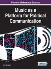 Music as a Platform for Political Communication Cover Image