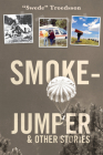 Smokejumper: And Other Stories Cover Image