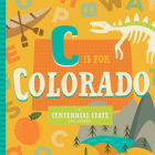 C Is for Colorado (ABC Regional Board Books) Cover Image