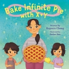 Bake Infinite Pie with X + Y Cover Image