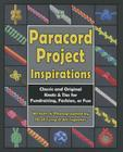 Paracord Project Inspirations: Classic and Original Knots & Ties for Fundraising, Fashion, or Fun Cover Image