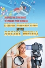 Doing Marketing In The Social Media: 30 Effective Strategies To Enhance Your Business: Benefits Of Social Media Marketing Cover Image