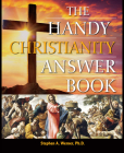 The Handy Christianity Answer Book (Handy Answer Books) Cover Image