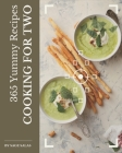 365 Yummy Cooking for Two Recipes: I Love Yummy Cooking for Two Cookbook! Cover Image