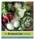 The Birchwood Cafe Cookbook: Good Real Food Cover Image