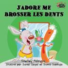 J'adore me brosser les dents: I Love to Brush My Teeth (French Edition) (French Bedtime Collection) Cover Image