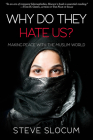 Why Do they Hate Us?: Making Peace with the Muslim World Cover Image