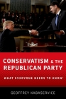 Conservatism and the Republican Party: What Everyone Needs to Know(r) Cover Image