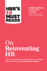 Hbr's 10 Must Reads on Reinventing HR (with Bonus Article People Before Strategy by RAM Charan, Dominic Barton, and Dennis Carey) Cover Image