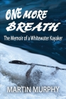 One More Breath: The Memoir of a Whitewater Kayaker Cover Image