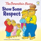 Show Some Respect (Berenstain Bears Living Lights 8x8) Cover Image