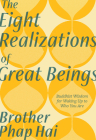 The Eight Realizations of Great Beings: Essential Buddhist Wisdom for Waking Up to Who You Are Cover Image