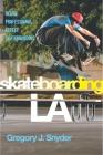 Skateboarding LA: Inside Professional Street Skateboarding (Alternative Criminology #10) Cover Image