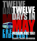 Twelve Days in May: Freedom Ride 1961 Cover Image