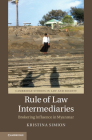 Rule of Law Intermediaries: Brokering Influence in Myanmar (Cambridge Studies in Law and Society) Cover Image