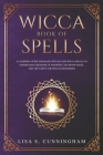 Wicca Book of Spells: A Learning Guide for Magic Rituals and Wicca Spells to Understand the Book of Shadows, the Moon Magic and the Tarot. F Cover Image