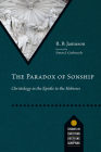 The Paradox of Sonship: Christology in the Epistle to the Hebrews (Studies in Christian Doctrine and Scripture) Cover Image