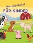 Bauernhof-Malbuch für Kinder: Bauernhof Tiere Malbuch mit einfachen und Spaß Designs: Hasen, Hühner, Kühe, Ziegen, Pferde, Lämmer, Ferkel, Bauern un Cover Image