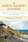 A North Country Almanac: Reflections of an Old-School Conservationist in a Modern World (Dave Dempsey Environmental Studies) Cover Image
