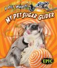 My Pet Sugar Glider Cover Image