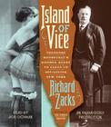 Island of Vice: Theodore Roosevelt's Doomed Quest to Clean Up Sin-Loving New York Cover Image