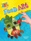 Food Art (Awesome Art) Cover Image